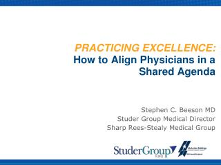 PRACTICING EXCELLENCE: How to Align Physicians in a Shared Agenda