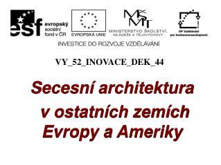 Secesní  architektura  v ostatních zemích Evropy a Ameriky