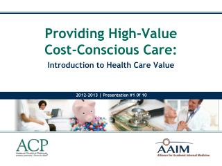 Providing High-Value  Cost-Conscious Care:
