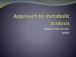 Approach to metabolic acidosis