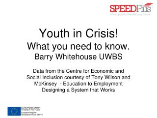 Youth in  Crisis! What  you need to know.  Barry Whitehouse UWBS