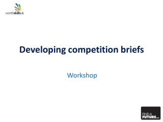 Developing competition briefs