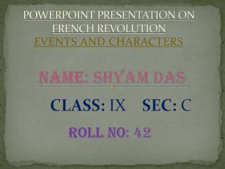 POWERPOINT PRESENTATION ON  FRENCH REVOLUTION