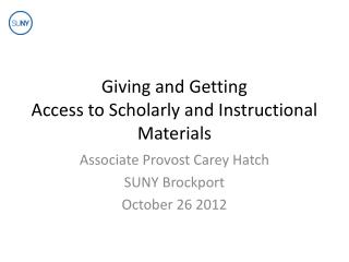 Giving and Getting Access to Scholarly and Instructional Materials
