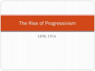 The Rise of Progressivism