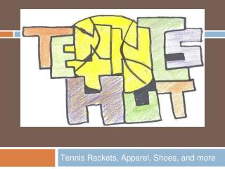 Tennis  Ra ck ets , Apparel, Shoes, and more