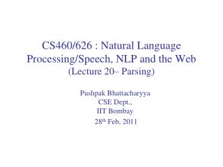 CS460/626 : Natural Language  Processing/Speech, NLP and the Web (Lecture  20� Parsing)