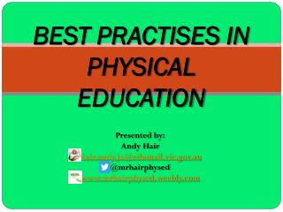 BEST PRACTISES IN  PHYSICAL EDUCATION