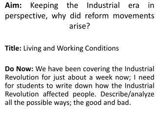 Aim:  Keeping the Industrial era in perspective, why did reform movements arise?