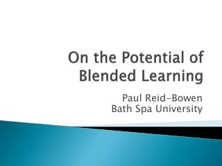 On the Potential of Blended Learning