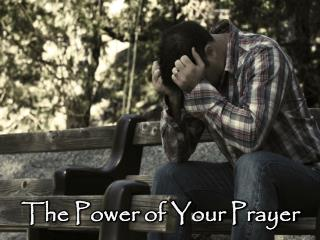 The Power of Your Prayer