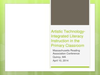 Artistic Technology-Integrated Literacy Instruction in the Primary Classroom