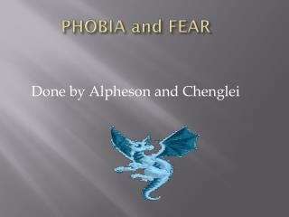 PHOBIA and FEAR