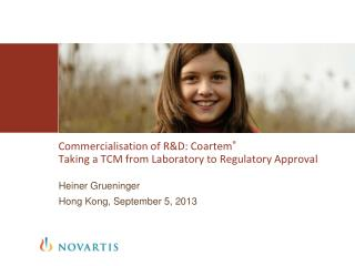 Commercialisation of R&D: Coartem ® Taking a TCM from Laboratory to Regulatory Approval