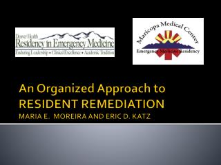 An Organized Approach to RESIDENT REMEDIATION MARIA E.  MOREIRA AND ERIC D. KATZ