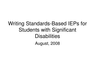 Writing Standards-Based IEPs for Students with Significant Disabilities