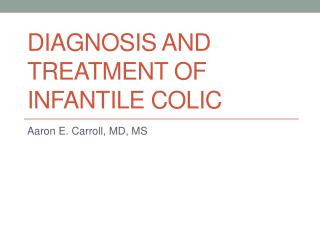 Diagnosis and treatment of Infantile Colic