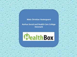 Niels Christian Vestergaard Aarhus Social and Health Care College  Denmark