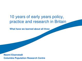 10 years of early years policy, practice and research in Britain