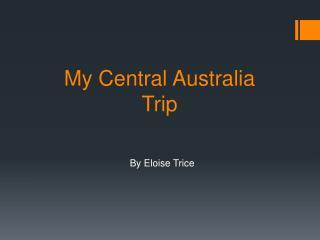 My Central Australia Trip