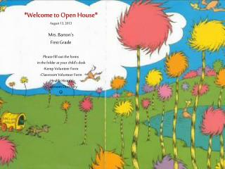 *Welcome  to  Open House* August 13, 2013 Mrs .  Barton's First  Grade Please  fill out the  forms