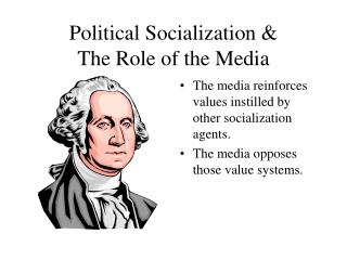 Political Socialization  The Role of the Media