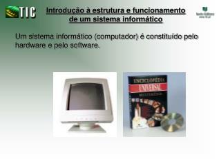 Introdu  o   estrutura e funcionamento de um sistema inform tico