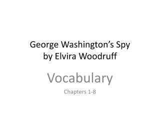 George Washington�s Spy by Elvira Woodruff