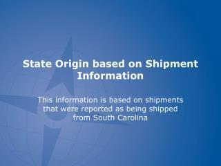 State Origin based on Shipment Information