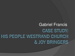 Case Study: His People  westrand  church & joy bringers