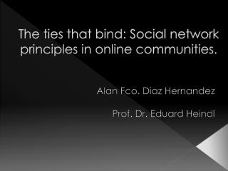 The ties that bind: Social network principles in online communities.