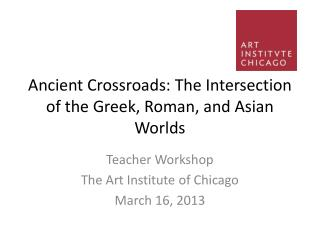 Ancient Crossroads: The Intersection of the Greek, Roman, and Asian Worlds