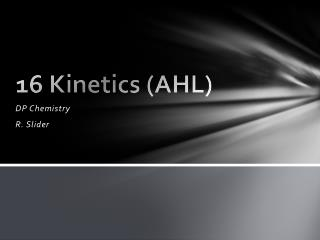 16 Kinetics (AHL)