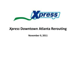 Xpress  Downtown Atlanta Rerouting November 9, 2011