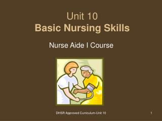 Unit 10 Basic Nursing Skills