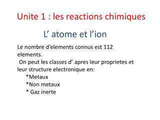 Unite 1 : les reactions  chimiques