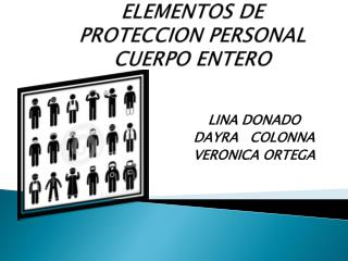 ELEMENTOS DE PROTECCION PERSONAL  CUERPO ENTERO