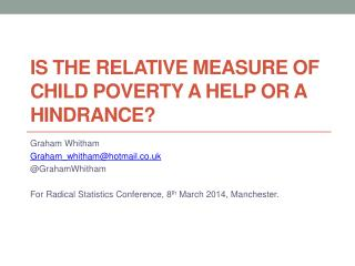 Is the relative measure of child poverty a help or a hindrance ?