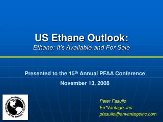 US Ethane Outlook: Ethane: It s Available and For Sale