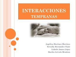 INTERACCIONES tempranas