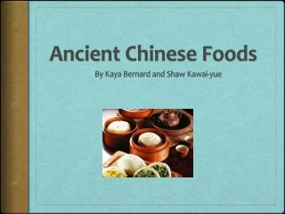 Ancient  Chinese  Foods