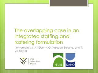 The overlapping case in an integrated staffing and rostering formulation