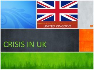 CRISIS IN UK