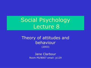 Social Psychology  Lecture 8