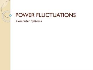 POWER FLUCTUATIONS