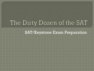 The Dirty Dozen of the SAT
