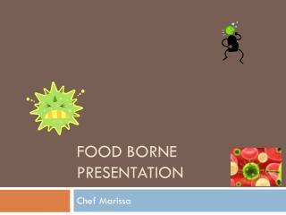 Food Borne Presentation
