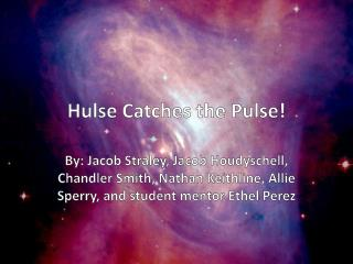 Hulse Catches the Pulse!