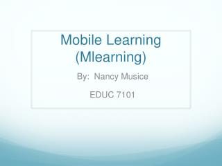 Mobile Learning ( Mlearning )