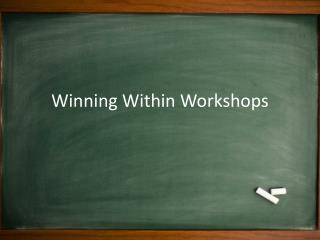 Winning Within Workshops